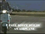 Paul Boyce Builds an Airplane